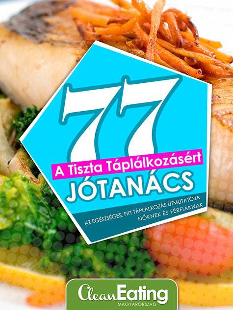 77 jótanács a tiszta táplálkozásért,diétás e-book