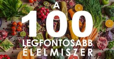 A száz legfontosabb egészséges élelmiszer